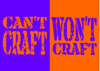 Can't Craft, Won't Craft
